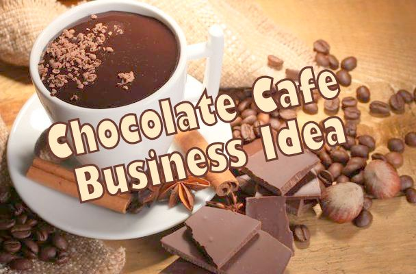 Chocolate Cafe Business Idea you should start now